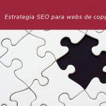 Estrategia SEO para webs de copywriters