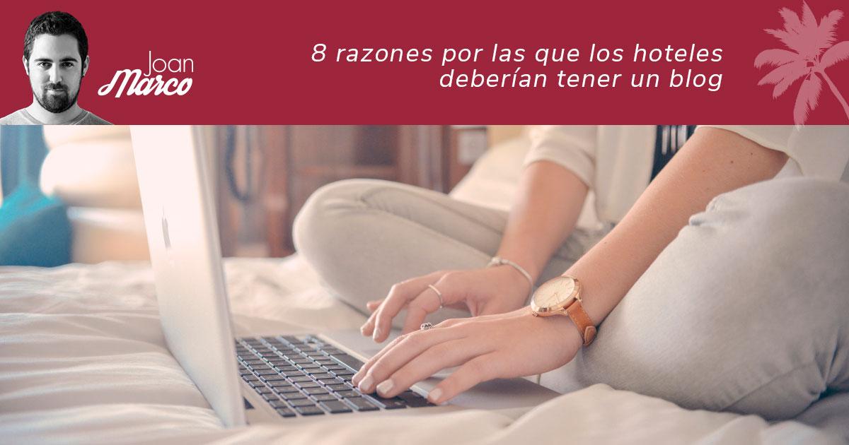 8 razones por las que los hoteles deberían tener blog