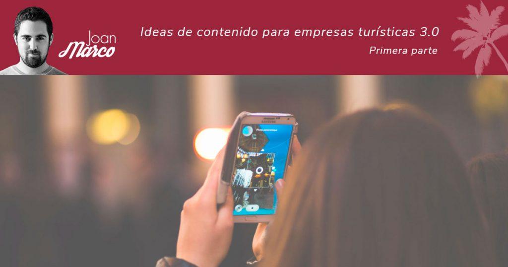 Ideas de contenido turístico 3.0 - Parte 1