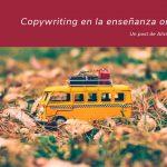 La importancia de aplicar copywriting cuando tu negocio es la formación o eres profesor online