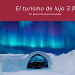 El turismo de lujo 3.0