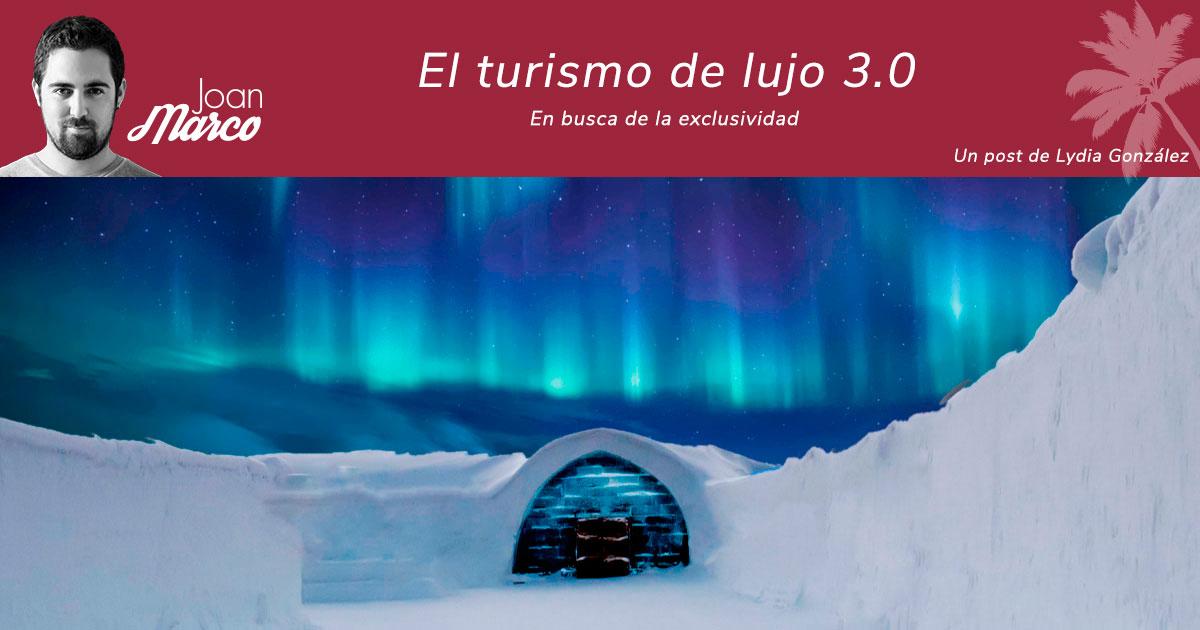 Turismo de lujo 3.0