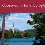 Copywriting turístico balcánico: cuatro PORQUÉS y tres CÓMOS