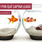 El de cómo y por qué captar leads para tu empresa turística