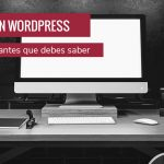 El de cosas que debes saber al maquetar posts en WordPress