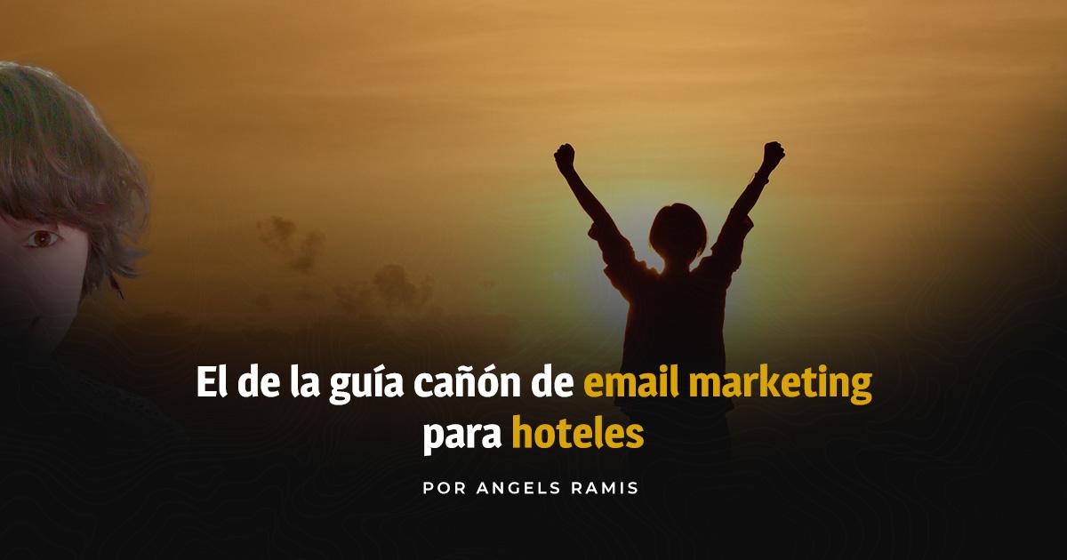 Email marketing para hoteles, por Angels Ramis